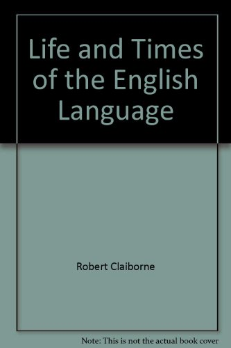 9780747509882: The Life and Times of the English Language: The History of Our Marvellous Native Tongue