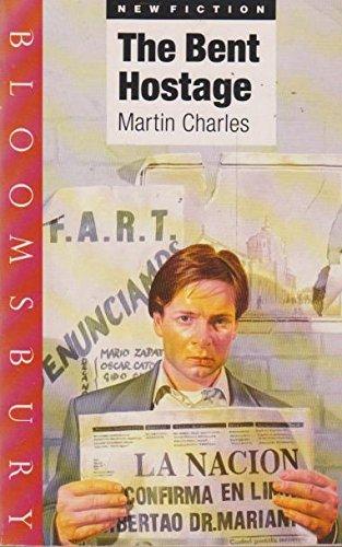 The Bent Hostage: Charles, Martin