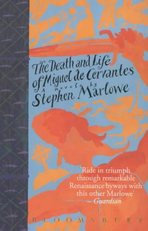 The Death and Life of Miguel De: Marlowe Stephen