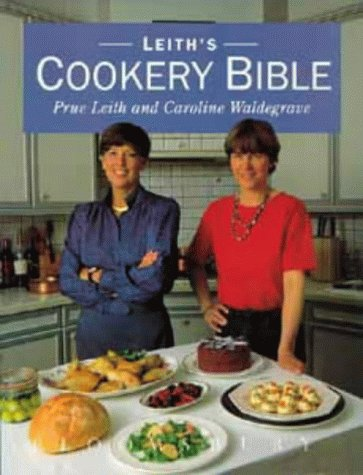 Leith's Cookery Bible: Leith, Prue and