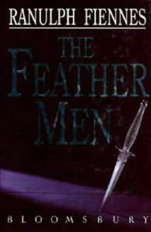 The Feather Men: Fiennes, Ranulph
