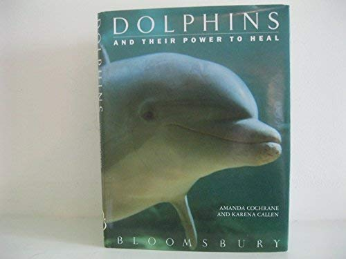 9780747511601: Dolphins and Their Power to Heal