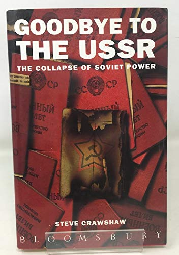 9780747511670: Goodbye to the USSR: The Collapse of Soviet Power