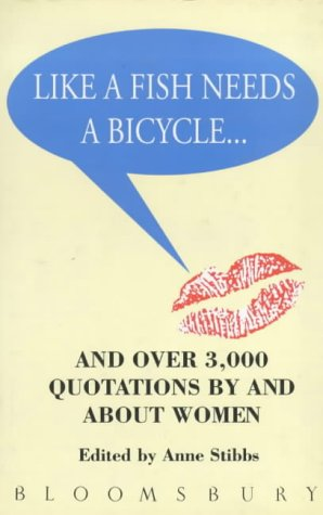 Like a Fish Needs a Bicycle: Stibbs, Anne (Editor)