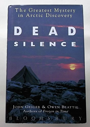 9780747511854: Dead Silence: The Greatest Mystery in Arctic Discovery