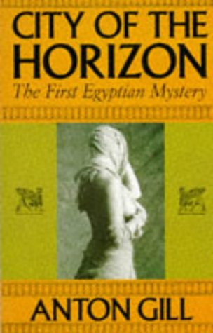 City of the Horizon (Egyptian Mysteries): Gill, Anthony