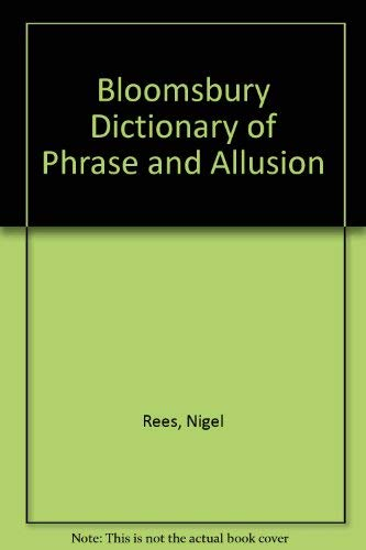 9780747512172: Bloomsbury Dictionary of Phrase and Allusion