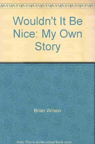 9780747512240: Wouldn't it be Nice: My Own Story