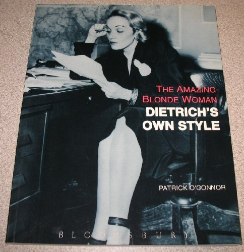 Amazing Blonde Woman: Dietrich's Own Style: Oconnor, Patrick