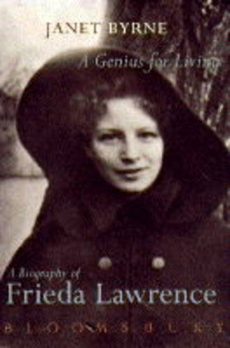 A Genius for Living A Biography of Frieda Lawrence: Byrne Janet