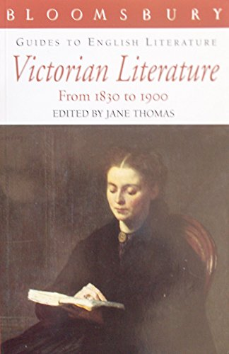 9780747512868: Victorian Literature: From 1830 to 1900 (Bloomsbury Guides to English Literature)