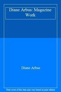 Diane Arbus: Magazine Work: Diane. Arbus
