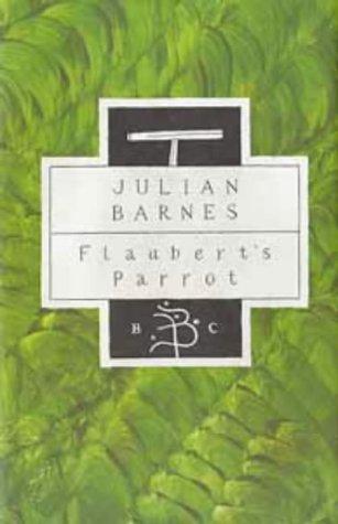 9780747513476: Flaubert's Parrot (Bloomsbury Classic Series)