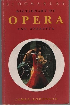 9780747513506: Bloomsbury Dictionary of Opera and Operetta