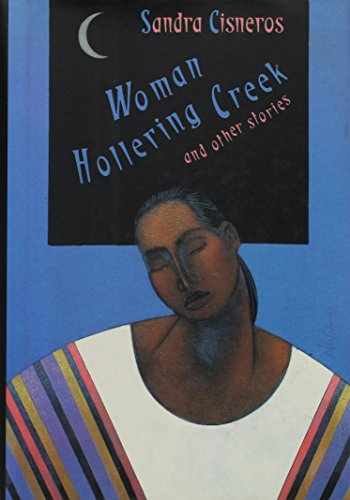 Woman Hollering Creek and Other Stories: Cisneros, Sandra