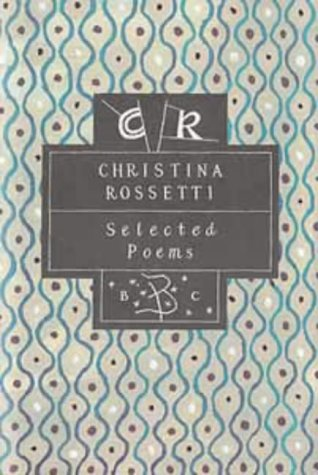 9780747514053: Christina Rossetti: Selected Poems