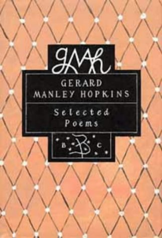 Selected Poems (Bloomsbury Classic Series) (0747514070) by Gerard Manley Hopkins
