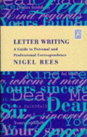 9780747514305: Letter Writing: The Complete Guide to Personal and Professional Correspondence