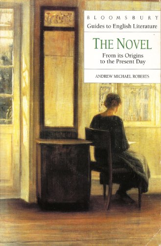 9780747514633: The Novel: From its Origins to the Present Day (Bloomsbury Guides to English Literature)