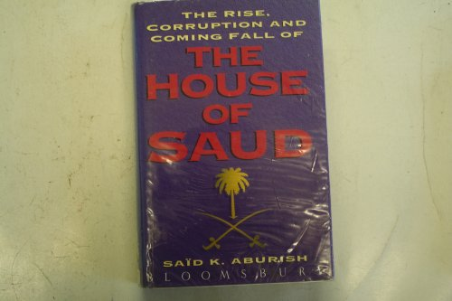 9780747514688: The Rise, Corruption and Coming Fall of The House of Saud
