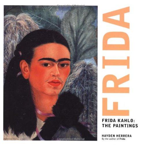 Frida Kahlo: The Paintings: Kahlo, Frida]; Herrera,