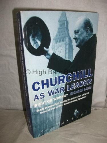 9780747514855: Churchill as War Leader: Right or Wrong?