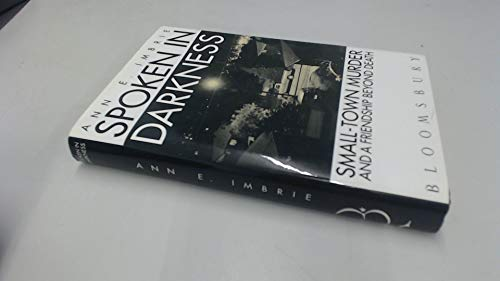 9780747514954: Spoken In Darkness : Small-town Murder and a Friendship Beyond Death