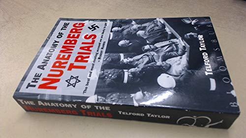 9780747515012: Anatomy of the Nuremberg Trials: A Personal Memoir