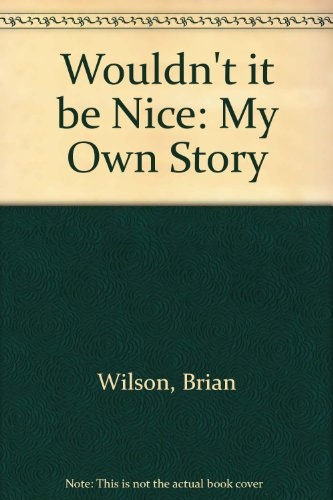 9780747515043: Wouldn't it be Nice: My Own Story