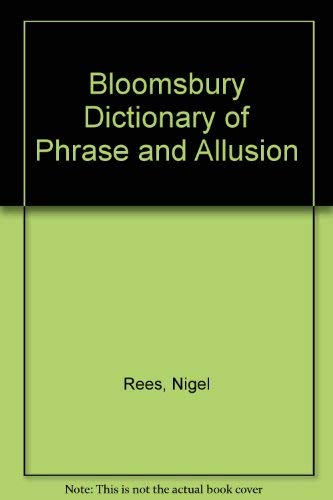 9780747515098: Bloomsbury Dictionary of Phrase and Allusion