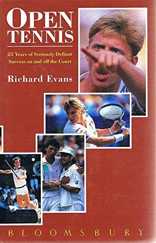 Open Tennis: 25 Years of Seriously Defiant Success on and Off Court: Evans, Richard