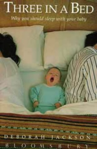 9780747515241: Three in a Bed: Why You Should Sleep with Your Baby