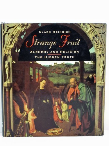 9780747515487: Strange Fruit: Alchemy, Religion and Magical Foods: A Speculative History
