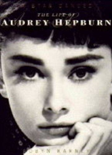 A Star Danced Life of Audrey Hepburn: Karney, Robyn