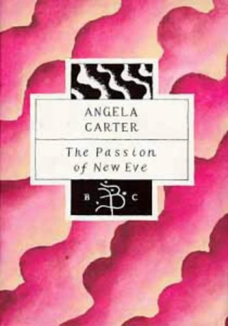 9780747515876: The Passion of New Eve (Bloomsbury Classic Series)