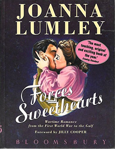 Forces Sweethearts: Wartime Romance from the First: Lumley, Joanna