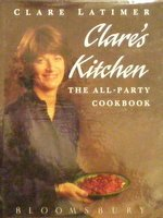 9780747517047: Clare's Kitchen: The All-Party Cookbook
