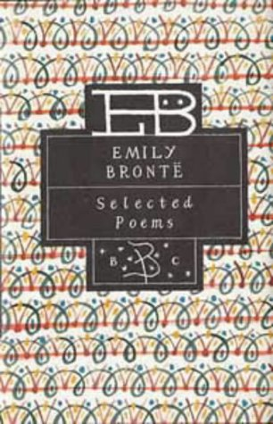 9780747517726: Selected Poems of Emily Bronte (Bloomsbury Poetry Classics)