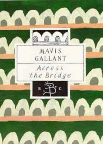 Across the Bridge: Mavis Gallant