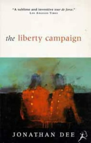 The Liberty Campaign (0747518106) by JONATHAN DEE