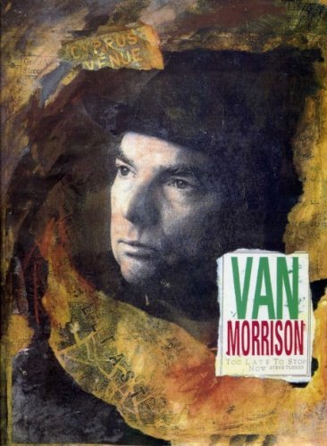9780747518242: Van Morrison: Too Late to Stop Now