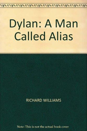 9780747518259: Dylan: A Man Called Alias