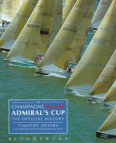9780747519836: The Champagne Mumm Admiral's Cup: The Official History