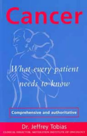 9780747519935: Cancer: What Every Patient Needs to Know