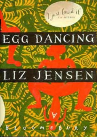 Egg Dancing - by Liz Jensen - First Edition of the author's First Novel