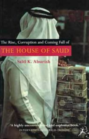 9780747520405: The Rise, Corruption and Coming Fall of the House of Saud