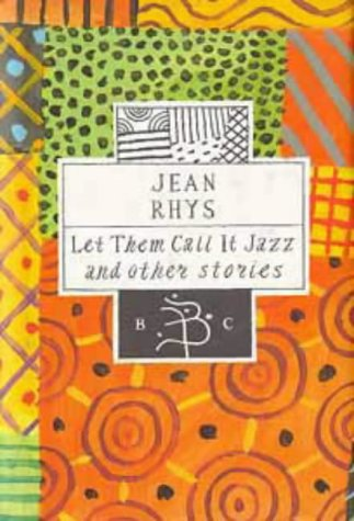 9780747521051: Let Them Call it Jazz and Other Stories (Bloomsbury Classic Series)