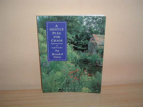 9780747521204: A Gentle Plea for Chaos: Reflections from an English Garden