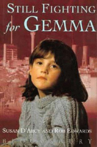 STILL FIGHTING FOR GEMMA: D'ARCY, Susan & EDWARDS, Rob