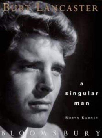 9780747522164: Burt Lancaster a Singular Man